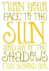 keep facing the sun